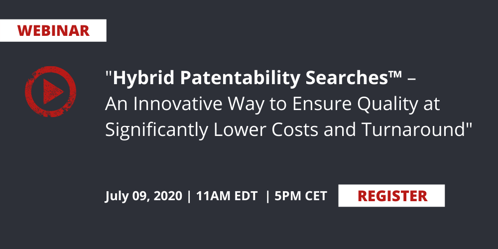 Webinar-_Hybrid-Patentability-Searches™-–-An-Innovative-Way-to-Ensure-Quality-at-Significantly-Lower-Costs-and-Turnaround