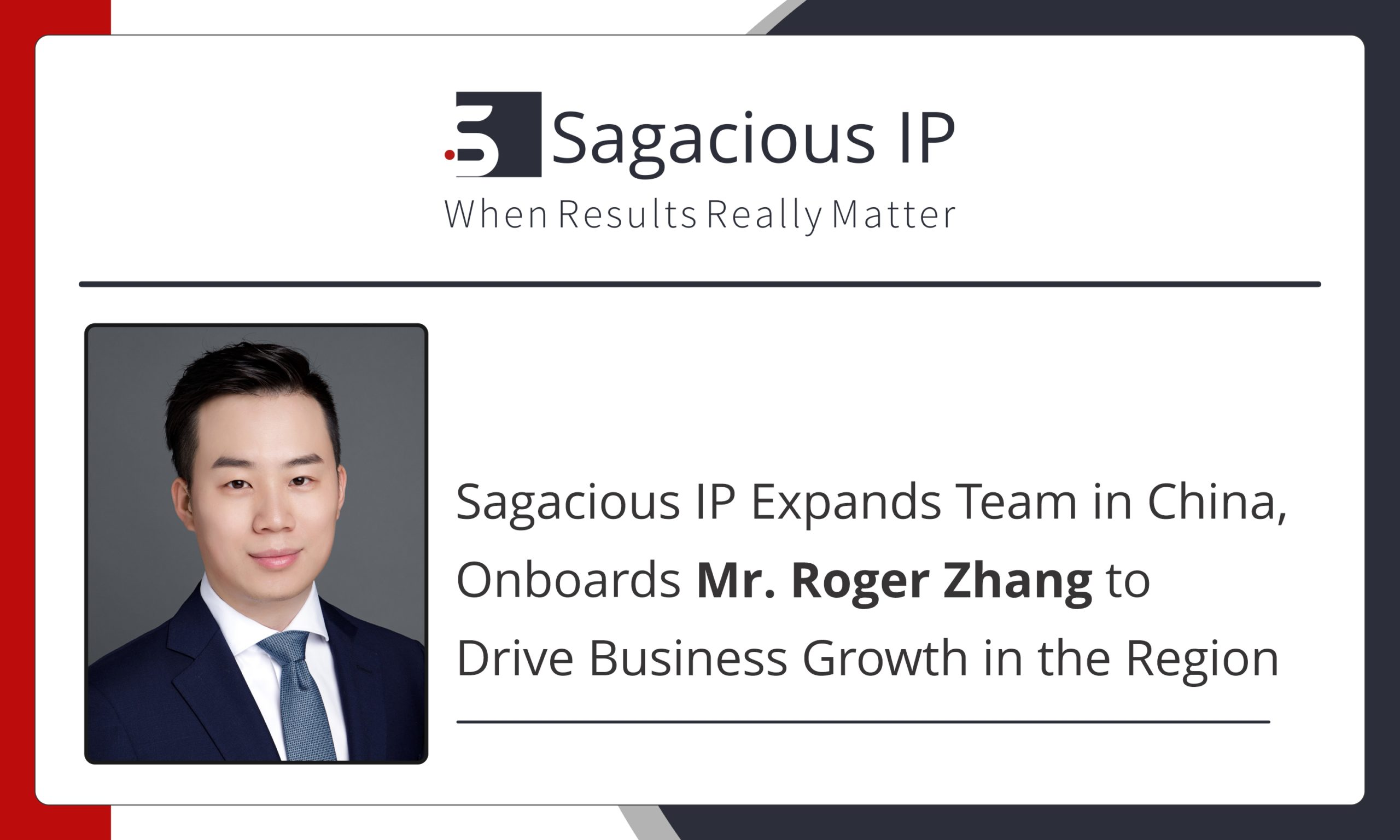 Sagacious IP Expands Team in China, Onboards Mr. Roger Zhang to Drive Business Growth in the Region