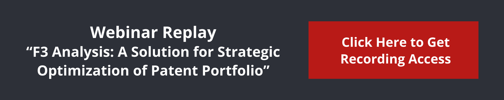"Webinar Replay ""F3 Analysis_ A Solution for Strategic Optimization of Patent Portfolio"""